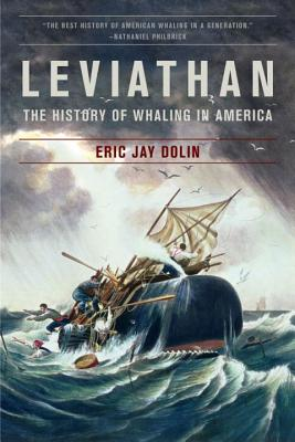 Leviathan: The History of Whaling in America - Dolin, Eric Jay