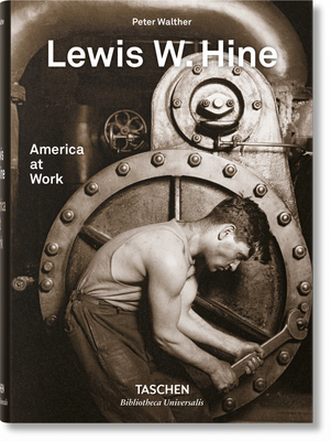 Lewis W. Hine. America at Work - Walther, Peter, and Hine, Lewis W. (Photographer)