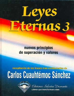 Leyes Eternas 3 - Sanchez, Carlos Cuauhtemoc