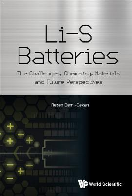 Li-S Batteries: The Challenges, Chemistry, Materials, and Future Perspectives - Demir-Cakan, Rezan (Editor)