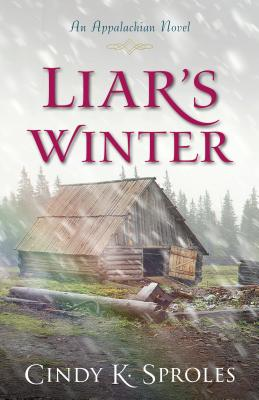 Liar's Winter: An Appalachian Novel - Sproles, Cindy