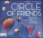 Libby Larsen: Circle of Friends