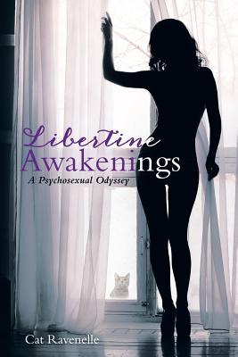 Libertine Awakenings: A Psychosexual Odyssey - Ravenelle, Cat