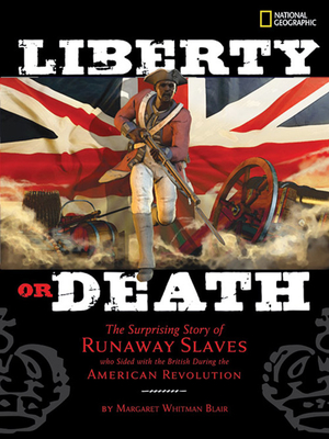 Liberty or Death: The Surprising Story of Runaway Slaves Who Sided with the British During the American Revolution - Blair, Margaret