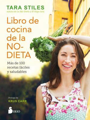 Libro de La Cocina de La No-Dieta - Stiles, Tara, and Ruaiz De Luna Gonzaalez, Pedro