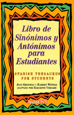 Libro de Sinonimos y Antonimos Para Estudiantes - Greisman, Joan, and Wittels, Harriet, and Verzariu, Elizabeth (Adapted by)
