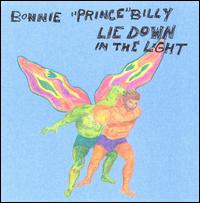 """Lie Down in the Light - Bonnie """"Prince"""" Billy"""