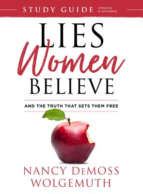 Lies Women Believe Study Guide: And the Truth That Sets Them Free - Wolgemuth, Nancy DeMoss