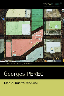 Life: A User's Manual - Perec, Georges, and Bellos, David (Translated by)