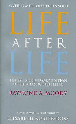 Life After Life - Moody, Raymond, Dr.