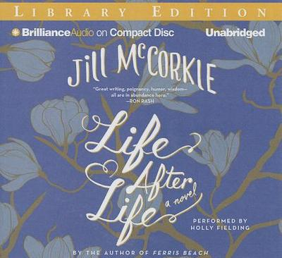 Life After Life - McCorkle, Jill, and Fielding, Holly (Read by)