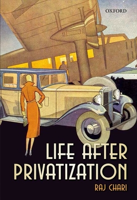 Life After Privatization - Chari, Raj