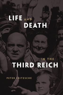 Life and Death in the Third Reich - Fritzsche, Peter