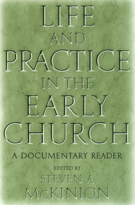 Life and Practice in the Early Church: A Documentary Reader - McKinion, Steven A (Editor), and O'Toole, Laura (Editor), and Schiffman, Jessica (Editor)