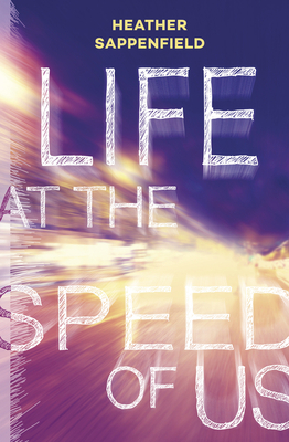 Life at the Speed of Us - Sappenfield, Heather