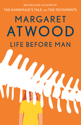Life Before Man - Atwood, Margaret