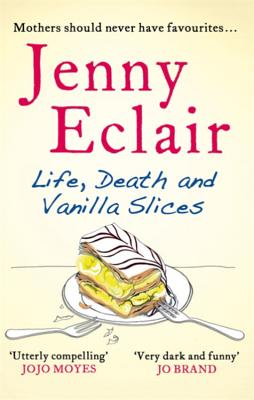 Life, Death and Vanilla Slices - Eclair, Jenny