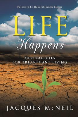 Life Happens - McNeil, Jacques, and Pegues, Deborah Smith (Foreword by)