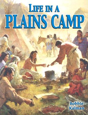 Life in a Plains Camp - Kalman, Bobbie