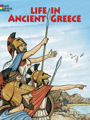 Life in Ancient Greece Coloring Book - Green, John, and Appelbaum, Text By Stanley, and Coloring Books