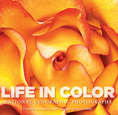 Life in Color: National Geographic Photographs - Hitchcock, Susan Tyler (Text by), and Adler, Jonathan (Foreword by)