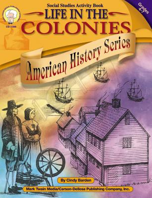 Life in the Colonies, Grades 4 - 7 - Barden, Cindy