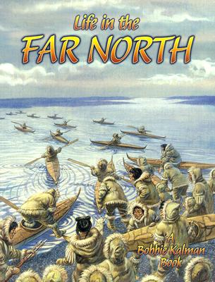Life in the Far North - Kalman, Bobbie, and Sjonger, Rebecca
