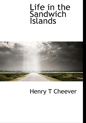 Life in the Sandwich Islands - Cheever, Henry Theodore