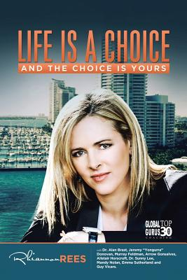 Life Is A Choice and the Choice is Yours - Rees, Rhiannon
