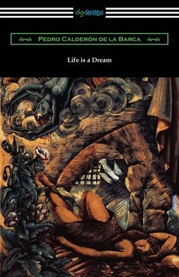 Life is a Dream - Calderon De La Barca, Pedro, and Fitzgerald, Edward (Translated by)