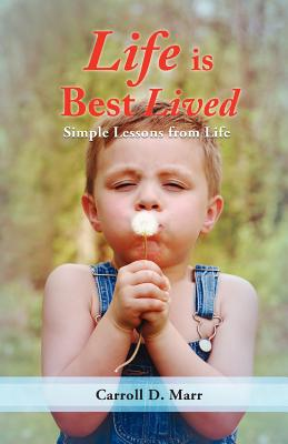 Life Is Best Lived - Marr, Carroll D