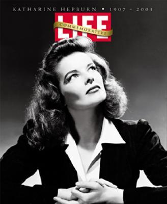 Life: Katharine Hepburn Commemorative 1907-2003 - Life Magazine (Editor)