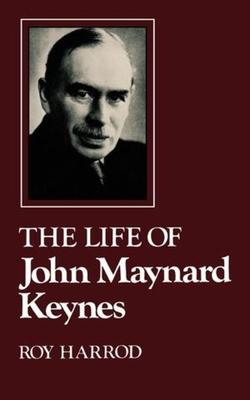 Life of John Maynard Keynes - Harrod, Roy