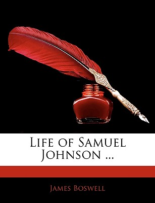 Life of Samuel Johnson ... - Boswell, James