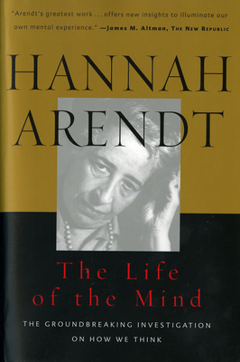 Life of the Mind: One/Thinking, Two/Willing - Arendt, Hannah, Professor