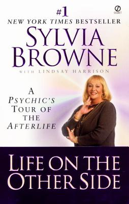 Life on the Other Side - Browne, Sylvia, and Harrison, Lindsay