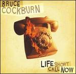 Life Short Call Now