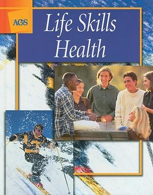 Life Skills Health - American Guidance Service (Creator)