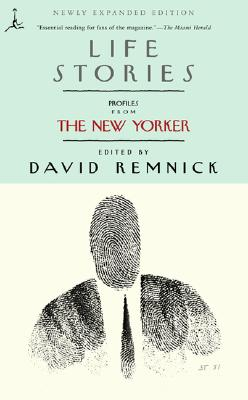 Life Stories: Profiles from the New Yorker - Remnick, David