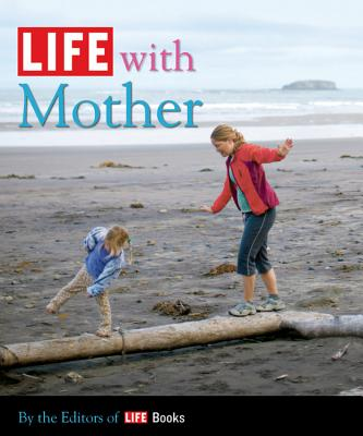 Life with Mother - Editors of Life
