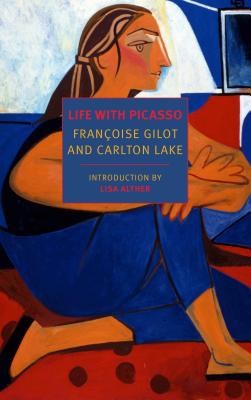 Life with Picasso - Gilot, Françoise, and Lake, Carlton, and Alther, Lisa (Introduction by)