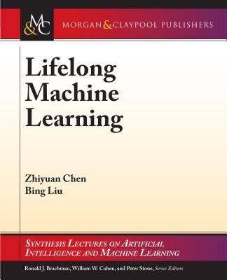 Lifelong Machine Learning - Chen, Zhiyuan, and Liu, Bing