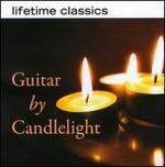 Lifetime Classics: Guitar by Candlelight