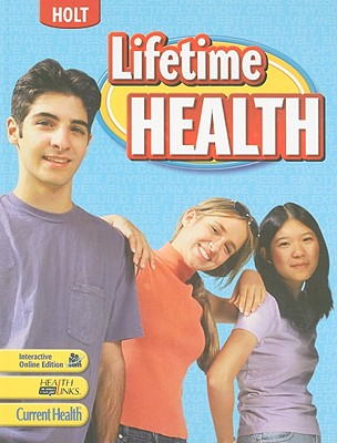 Lifetime Health: Student Edition 2009 - Holt Rinehart and Winston (Prepared for publication by)
