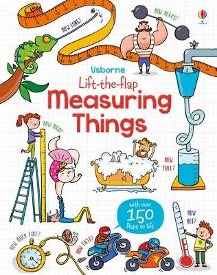 Lift-The-Flap Measuring Things - Hore, Rosie