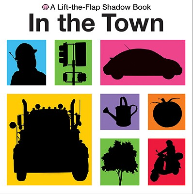 Lift-The-Flap Shadow Book in the Town - Priddy Books (Creator)