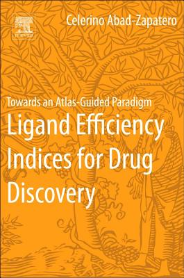Ligand Efficiency Indices for Drug Discovery: Towards an Atlas-Guided Paradigm - Abad-Zapatero, Celerino