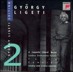 Ligeti: A Cappella Choral Works