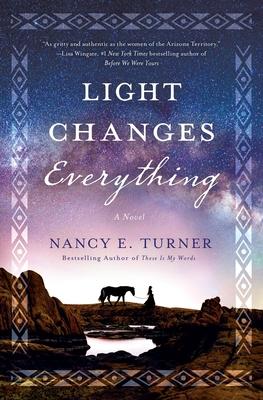 Light Changes Everything - Turner, Nancy E