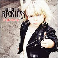 Light Me Up [Bonus Track] - The Pretty Reckless